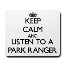 keep_calm_and_listen_to_a_park_ranger_mousepad